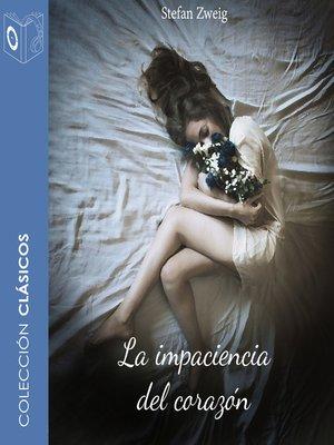 cover image of La impaciencia del corazón