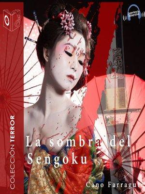 cover image of Las sombras del Sengoku