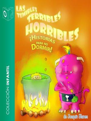 cover image of Las temibles terribles horribles historias para no dormir