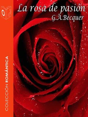cover image of La rosa de pasión