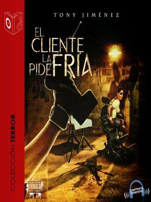 cover image of El cliente la pide fría