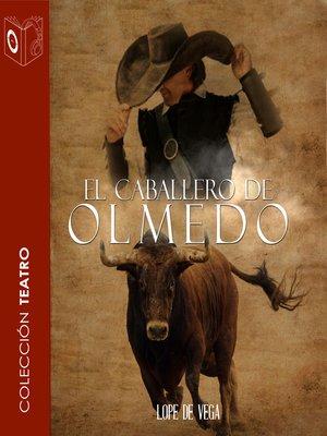 cover image of El caballero de Olmedo