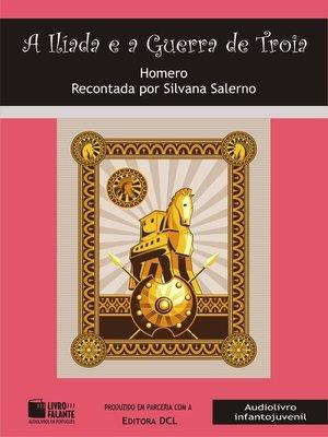 cover image of A Ilíada e a Guerra de Troia