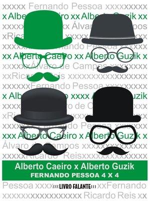 cover image of Alberto Caeiro X Alberto Guzik