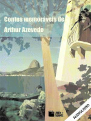cover image of Contos Memoráveis de Arthur Azevedo