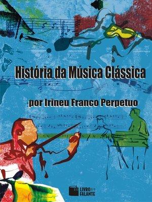 cover image of História da Música Clássica
