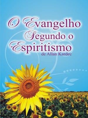 cover image of O Evangelho Segundo o Espiritismo