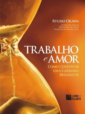 cover image of Trabalho e amor