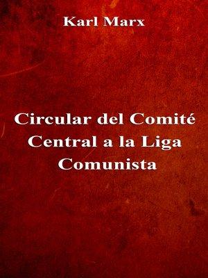 cover image of Circular del Comité Central a la Liga Comunista