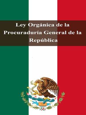 cover image of Ley Orgánica de la Procuraduría General de la República