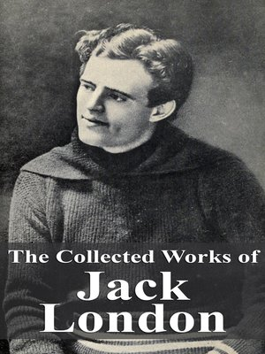 cover image of The Collected Works of Jack London