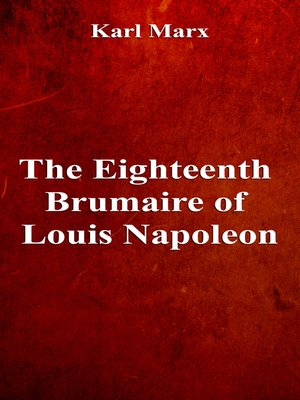 cover image of The Eighteenth Brumaire of Louis Napoleon