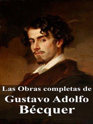 cover image of Las Obras completas de Gustavo Adolfo Bécquer
