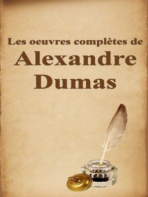 cover image of Les oeuvres complètes de Alexandre Dumas