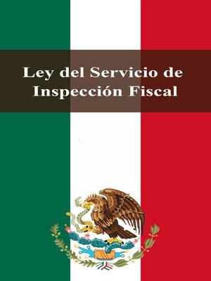 cover image of Ley del Servicio de Inspección Fiscal