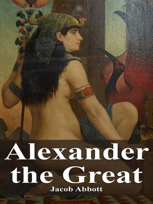 jacob the great 《alexander the great》(jacob abbott)内容简介: the history of the life of every individual who has, for any reason, attracted extensively the att 下载客户端 免费读好书.