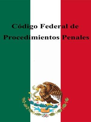 cover image of Código Federal de Procedimientos Penales