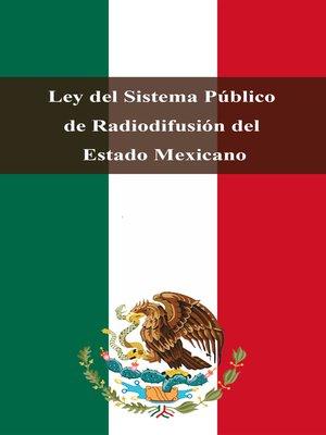 cover image of Ley del Sistema Público de Radiodifusión del Estado Mexicano