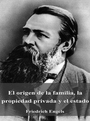 cover image of El origen de la familia, la propiedad privada y el estado