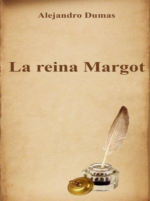 cover image of La reina Margot