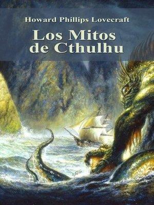 cover image of Los Mitos de Cthulhu