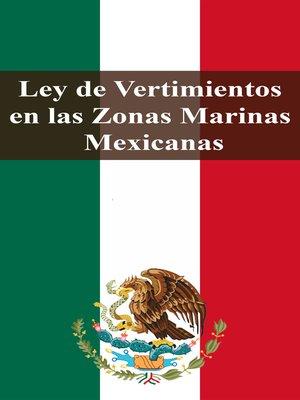 cover image of Ley de Vertimientos en las Zonas Marinas Mexicanas