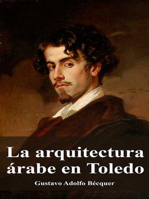 cover image of La arquitectura árabe en Toledo