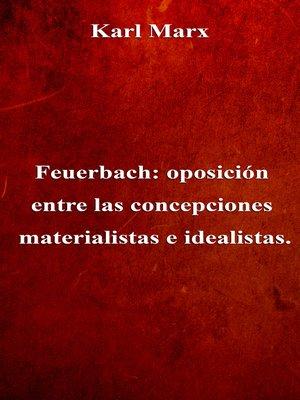 cover image of Feuerbach: oposición entre las concepciones materialistas e idealistas.
