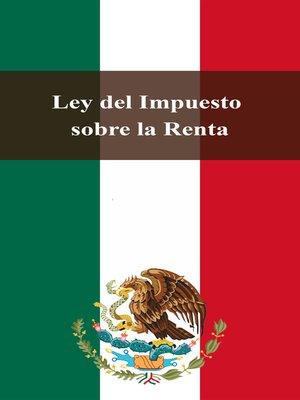 cover image of Ley del Impuesto sobre la Renta