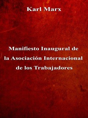 cover image of Manifiesto Inaugural de la Asociación Internacional de los Trabajadores