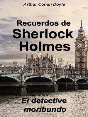 cover image of El detective moribundo