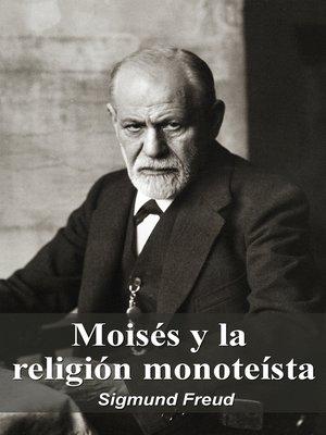 cover image of Moisés y la religión monoteísta