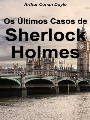 cover image of Os Últimos Casos de Sherlock Holmes