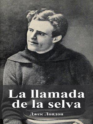 cover image of La llamada de la selva