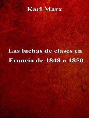 cover image of Las luchas de clases en Francia de 1848 a 1850