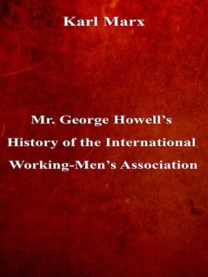 cover image of Mr. George Howell's History of the International Working-Men's Association