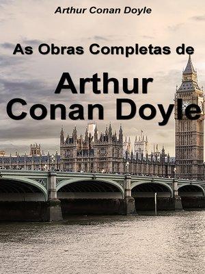 cover image of As Obras Completas de Arthur Conan Doyle