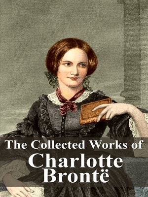cover image of The Collected Works of Charlotte Brontë