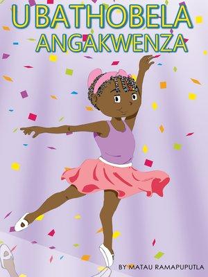 cover image of UBathobela angakwenza