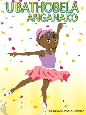 cover image of UBathobela ANGANAKO