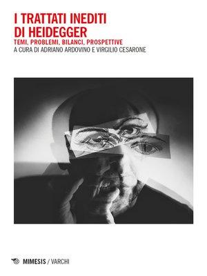 cover image of I trattati inediti di Heidegger