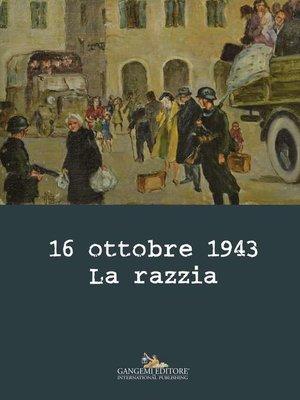 cover image of 16 ottobre 1943. La razzia