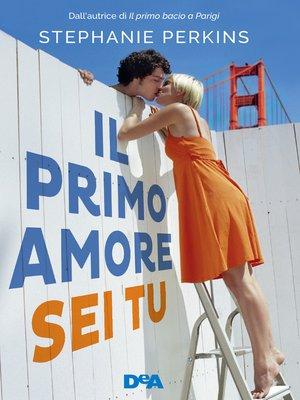 cover image of Il primo amore sei tu