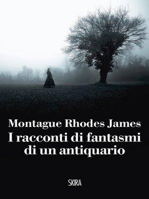 cover image of I racconti di fantasmi di un antiquario