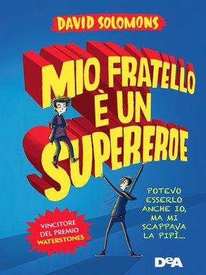 cover image of Mio fratello è un supereroe