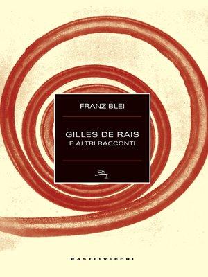 cover image of Gilles de Rais e altri racconti