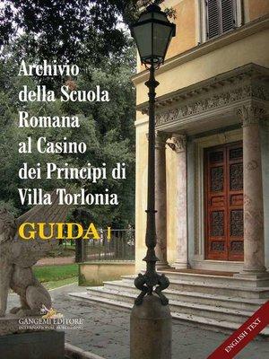 cover image of Archivio della Scuola Romana al Casino dei Principi di Villa Torlonia. Guida 1