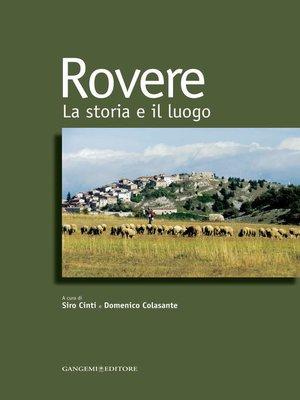 cover image of Rovere. La storia e il luogo