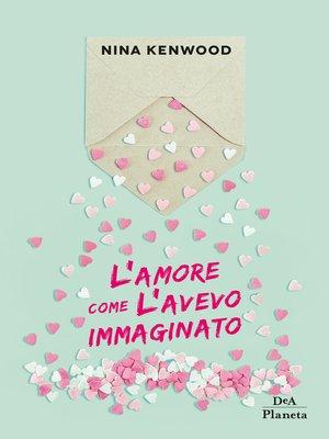cover image of L'amore come l'avevo immaginato