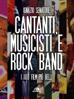 cover image of Cantanti, musicisti e rock band